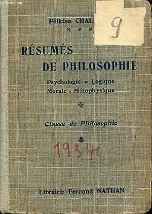 RESUMES DE PHILOSOPHIE : PSYCHOLOGIE-LOGIQUE / MORALE-METAPHYSIQUE. CLASSE DE PHILOSOPHIE.: ...