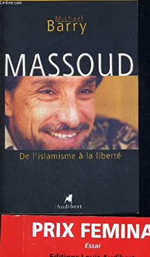 MASSOUD DE L ISLAMISME A LA LIBERTE: BARRY MICHAEL