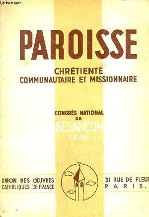 PAROISSE CHRETIENTE COMMUNAUTAIRE & MISSIONNAIRE - CONGRES DE BESANCON 1946.: COLLECTIF