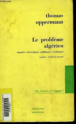 LE PROBLEME ALGERIEN DONNEES HISTORIQUES POLITIQUES JURIDIQUES - COLLECTION LES TEXTES A L'...