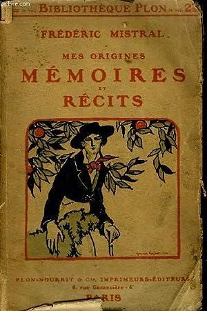 MES ORIGINES MEMOIRES ET RECITS .: MISTRAL FREDERIC