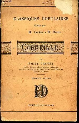 CORNEILLE / COLLECTION DES CLASSIQUES POPULAIRES / 6e EDITION.: FAGUET EMILE