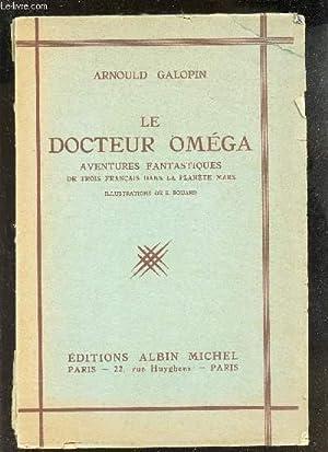 LE DOCTEUR OMEGA - Aventures fantastiques de: GALOPIN ARNOULD