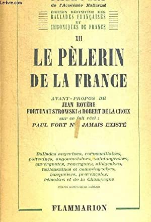BALLADES FRANCAISES ET CHRONIQUES DE FRANCE XII. LE PELERIN DE LA FRANCE. EDITIONS DEFINITIVE DES...