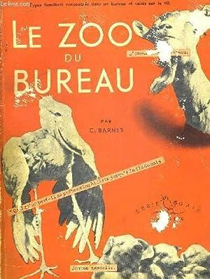 LE ZOO DU BUREAU. SERIE GAIE: BARNES C.