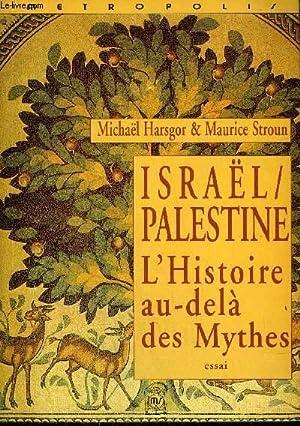 ISRAEL / PALESTINE L'HISTOIRE AU DELA DES MYTHES - ESSAI.: HARSGOR MICHAEL & STROUN ...