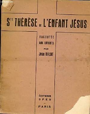 SAINTE THERESE DE L'ENFANT JESUS RACONTEE AUX ENFANTS.: BALDE JEAN