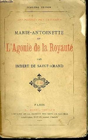 MARIE ANTOINETTE ET L'AGONIE DE LA ROYAUTE - COLLECTION LES FEMMES DES TUILERIES / 2E ...