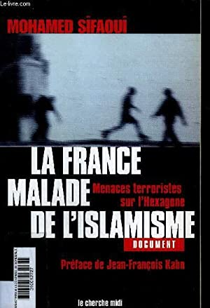 LA FRANCE MALADE DE L'ISLAMISME - MENACES TERRORISTES SUR L'HEXAGONE - COLLECTION ...