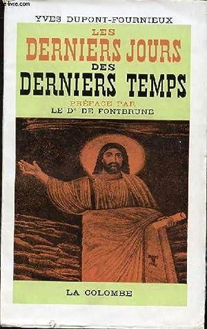 LES DERNIERS JOURS DES DERNIERS TEMPS - LES CRITIQUES SUR LES PROPHETIES.: DUPONT-FOURNIEUX YVES