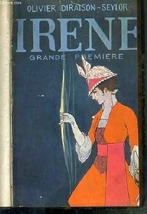 IRENE - GRANDE PREMIERE: DIRAISON-SEYLOR OLIVIER