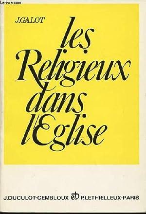 LES RELIGIEUX DANS L'EGLISE - SELON LA CONSTITUTION LUMEN GENTIUM ET LE DECRET SUR LA CHARGE ...