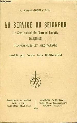 AU SERVICE DU SEIGNEUR : LE SENS PROFOND DES VOEUX ET CONSEILS EVANGELIQUES - CONFERENCES ET ...