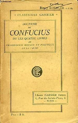 DOCTRINE DE CONFUCIUS OU LES QUATRE LIVRES DE PHILOSOPHIE MORALE ET POLITIQUE DE LA CHINE - ...