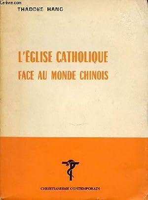 """L'EGLISE CATHOLIQUE FACE AU MONDE CHINOIS - COLLECTION """"CHRISTIANISME CONTEMPORAIN"""".: ..."""