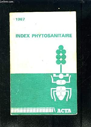 INDEX PHYTOSANITAIRE 1987- PRODUITS INSECTICIDES, FONGICIDES, HERBICIDES.: COLLECTIF