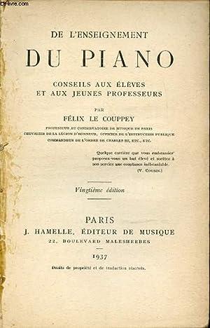 DE L'ENSEIGNEMENT DU PIANO : CONSEILS AUX ELEVES ET AUX JEUNES PROFESSEURS.: LE COUPPEY FELIX