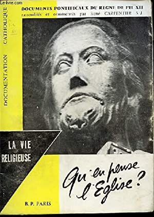 "LA VIE RELIGIEUSE - DOCUMENTS PONTIFICAUX DU REGNE DE PI XII - COLLECTION ""DOCUMENTATION ..."