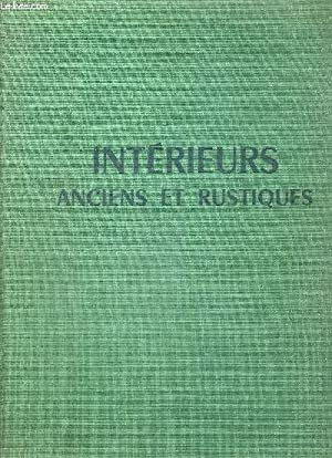 INTERIEURS ANCIENS ET RUSTIQUES: ANDRAC MAURICE