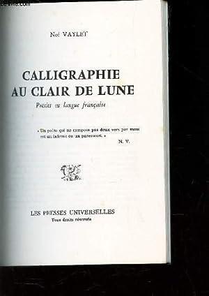 CALLIGRAPHIE AU CLAIR DE LUNE - POESIE EN LANGUE FRANCAISE.: VAYLET NOE