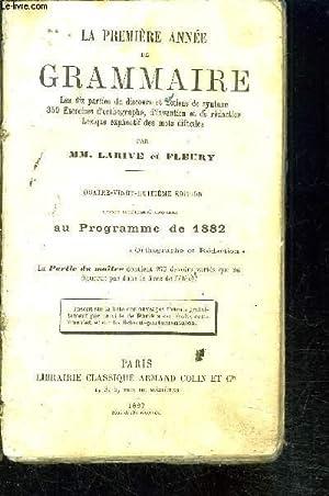LA PREMIERE ANNEE DE GRAMMAIRE- Les dix parties du discours et notions de syntaxe- 350 exercices d&...