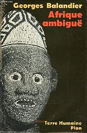 "AFRIQUE AMBIGUE - COLLECTION ""TERRE HUMAINE"".: BALANDIER GEORGES"