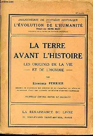LA TERRE AVANT L'HISTOIRE - LES ORIGINES DE LA VIE ET DE L'HOMME. BIBLIOTHEQUE DE SYNTHESE ...