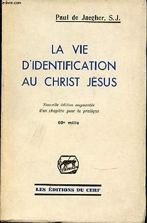 LA VIE D'IDENTIFICATION AU CHRIST JESUS.: DE JAEGHER PAUL