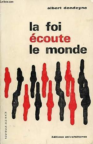 LA FOI ECOUTE LE MONDE - COLLECTION: DONDEYNE ALBERT