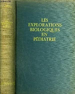 LES EXPLORATIONS BIOLOGIQUES EN PEDIATRIE - TECHNIQUES ET RESULATS EXPLORATIONS FONCTIONNELLES ...