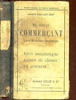 TU SERAS COMMERCANT - LIVRE DE LECTURE COURANTE ANECDOTIQUE - avec des notions de droit usuel et ...