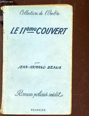 LE 11eme COUVERT / COLLECTION DE L'OMBRE - ROMAN POLICIER INEDIT.: BEAUX JEAN-ARMAND