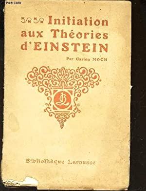 INITIATION AUX THEORIES D'EINSTEIN: MOCH GASTON