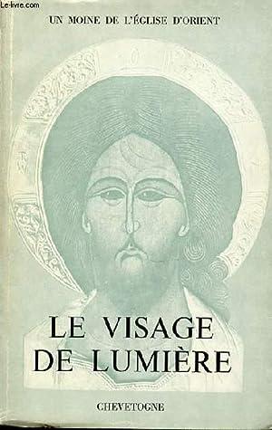 LE VISAGE DE LUMIERE.: UN MOINE DE L'EGLISE D'ORIENT