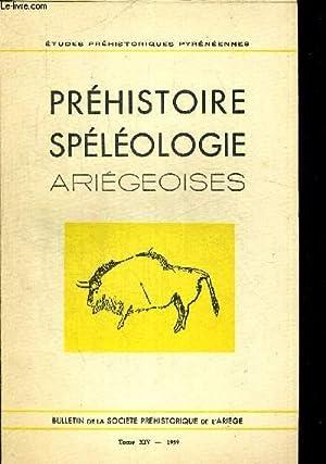PREHISTOIRE SPELEOLOGIE ARIEGEOISES. ETUDES PREHISTORIQUES PYREENNES. TOME XIV. 1959. LE COUSERANS ...