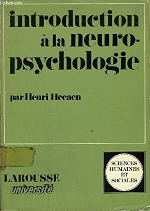 INTRODUCTION A LA NEUROPSYCHOLOGIE - SCIENCES HUMAINES ET SOCIALES.: HECAEN HENRY