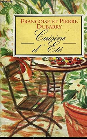 CUISINE D'ETE .: DUBARRY PIERRE ET