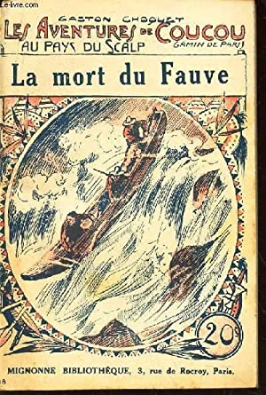 """LA MORT DU FAUVE / VOL. 18 DE LA COLLECTION """"LES AVENTURES DE COUCOU AU PAYS DU SCALP&..."""