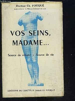 VOS SEINS, MADAME.- SOURCE DE VOLUPTE- SOURCE DE VIE: FOUQUE CH Dr