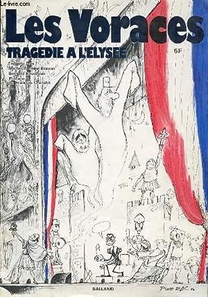 LES VORACES - TRAGEDIES A L'ELYSEE.: BON F., BURNIER M-A. & KOUCHNER B.