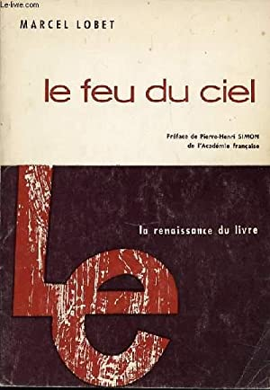 LE FEU DU CIEL - INTRODUCTION A LA LITTERATURE PROMETHEENNE.: LOBET MARCEL