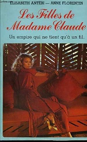 LES FILLES DE MADAME CLAUDE - UN: ANTEBI ELISABETH &