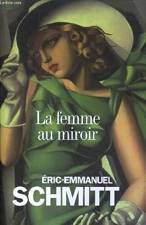 LA FEMME AU MIROIR - ROMAN.: SCHMITT ERIC EMMANUEL