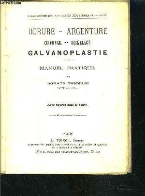 DORURE ARGENTURE- CUIVRAGE NICKELAGE- GALVANOPLASTIE- MANUEL PRATIQUE: TOMMASI DONATO