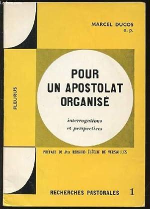 """POUR UN APOSTOLAT ORGANISE - INTERROGATIONS ET PERSPECTIVES. COLLECTION """"RECHERS PASTORALES&..."""