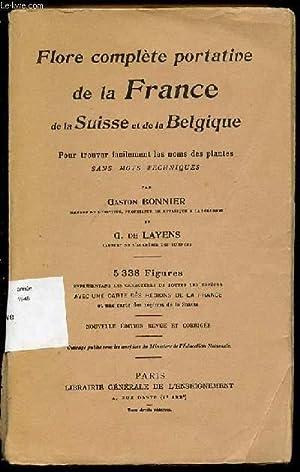 FLORE COMPLETE PORTATIVE DE LA FRANCE, DE LA SUISSE ET DE LA BELGIQUE - POUR TROUVER FACILEMENT LES...