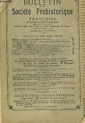 BULLETIN DE LA SOCIETE PREHISTORIQUE FRANCAISE. T. XXX. N°6. JUIN 1933.: COLLECTIF