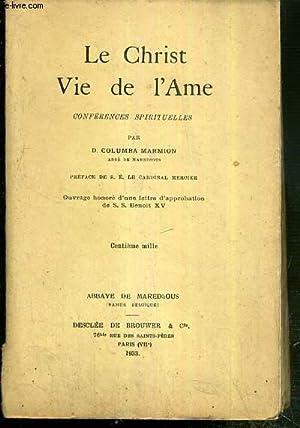 LE CHRIST VIE DE L'AME - CONFERENCES SPIRITUELLES - ABBAYE DE MAREDSOUS (NAMUR BELGIQUE): ...