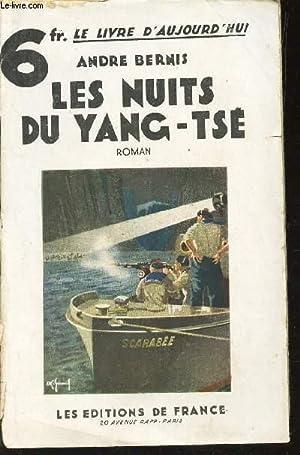 """LES NUITS DU YANG-TSE / COLLECTION """"LE: BERNIS ANDRE"""