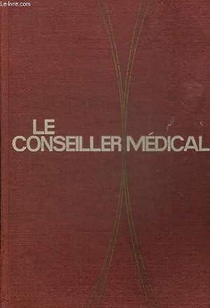LE CONSEILLER MEDICAL. LE LIVRE D OR DE VOTRE SANTE. UN GUIDE MEDICAL A LA PORTEE DE TOUS POUR LES ...